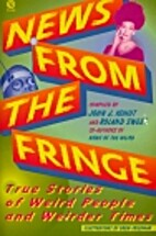 News from the Fringe: True Stories of Weird…