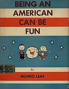 Being An American Can Be Fun by Munro Leaf