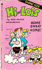 Hi and Lois: Home Sweat Home! por Mort…