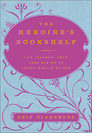 The Heroine's Bookshelf: Life Lessons,…