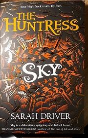 Sky (The Huntress Trilogy) de Sarah Driver