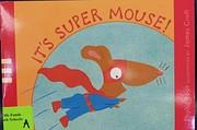 It's Super Mouse por Phyllis Root