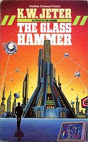 Glass Hammer af K. W. Jeter