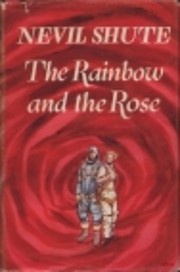 The Rainbow and the Rose af Nevil Shute