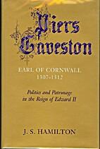 Piers Gaveston, Earl of Cornwall, 1307-1312…