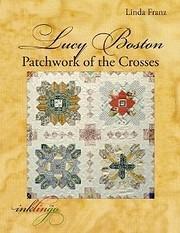 Lucy Boston: Patchwork of the Crosses av…