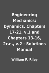 Engineering Mechanics: Dynamics, Chapters 17-21, v 1 and