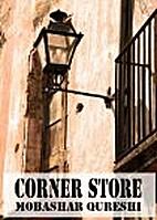 Corner Store by Mobashar Qureshi