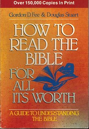 How to Read the Bible for All Its Worth –…