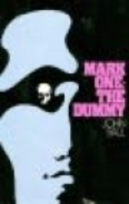 Mark one: the dummy by John Dudley Ball