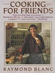 Cooking for Friends por Raymond Blanc