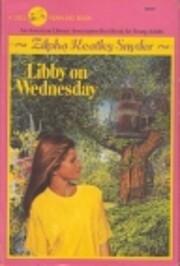 Libby on Wednesday af Zilpha Keatley Snyder