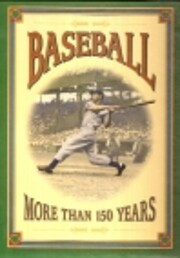 Baseball: More Than 150 Years por David…