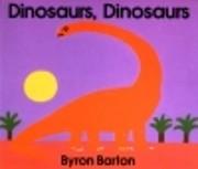 Dinosaurs, Dinosaurs – tekijä: Byron…