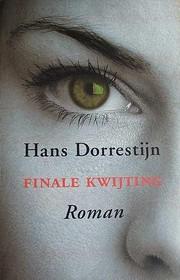 Finale kwijting : roman de Hans Dorrestijn