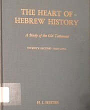 The Heart of Hebrew History: A Study of the…