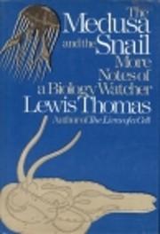 The Medusa and the Snail de Lewis Thomas
