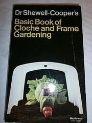 Basic book of cloche & frame gardening de W.…