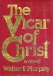 The Vicar of Christ de Walter F. Murphy