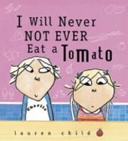 I Will Never Not Ever Eat a Tomato de Lauren…