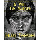 A Will To Murder by Hilary Thomson
