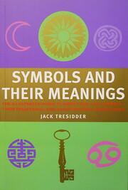 Symbols and Their Meanings av Jack Tresidder