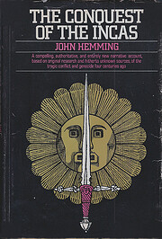 The conquest of the Incas av John Hemming