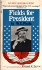 Fields for President by W. C. Fields