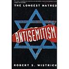 Antisemitism: The Longest Hatred by Robert…