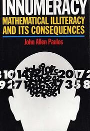 Innumeracy: Mathematical Illiteracy and Its…