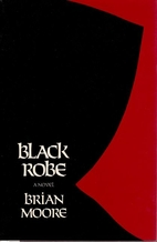 Black Robe: A Novel by Brian Moore