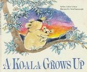 A koala grows up af Rita Golden Gelman