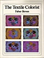 The Textile Colorist by Faber Birren
