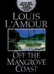 Off the Mangrove Coast: Stories de Louis…