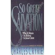 So Great Salvation: What It Means to Believe…
