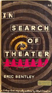 In search of theater de Eric Bentley