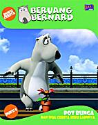 Beruang Bernard Pot Bunga Buku 8 by Ahmad…