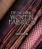 Designing Woven Fabrics by Janet Phillips