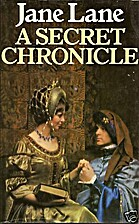 A Secret Chronicle by Jane Lane