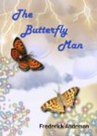 The Butterfly Man by Frederick Anderson