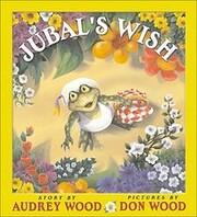 Jubal's Wish von Audrey Wood