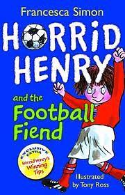 Horrid Henry And The Football Fiend (Horrid…