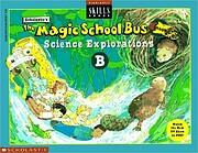 The Magic School Bus Science Explorations B…