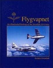 Flygvapnet: An Illustrated History of the…