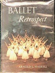 Ballet Retrospect by Arnold L. Haskell