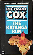 The Katanga Run by Richard Cox