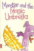 Monster and the Magic Umbrella by Ellen…