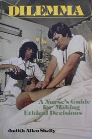 Dilemma: A nurse's guide for making ethical…