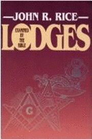 Lodges Examined by the Bible de John R. Rice
