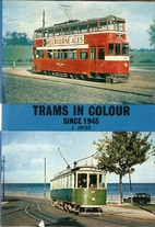 Trams in colour since 1945 by James Joyce